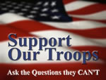 Support our troops--ask the questions they can't!