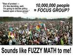 10, 000,000 people is a focus group?