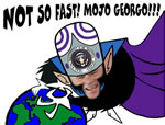 Not so fast, Mojo Georgo!