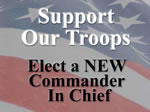 Support our troops--elect a NEW commander in chief!