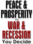 Peace and Prosperity vs. War and Recession: You Decide