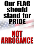 Our flag should stand for pride--no arrogance