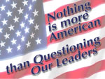 Nothing is more American than questioning our leaders