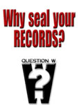 Question W: Why seal your records?