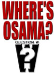 Question W: Where's Osama?