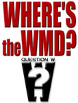 Question W: Where's the WMD?